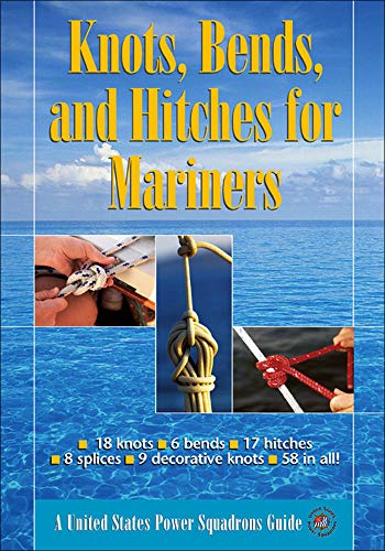 9780071463218: Knots, Bends, and Hitches for Mariners (Us Power Squadrons Guide)