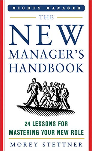 9780071463324: The New Manager's Handbook: 24 Lessons for Mastering Your New Role (Mighty Managers Series)