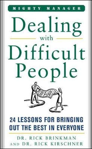 9780071463331: Dealing With Difficult People: 24 Lessons for Bring Out the Best In Everyone
