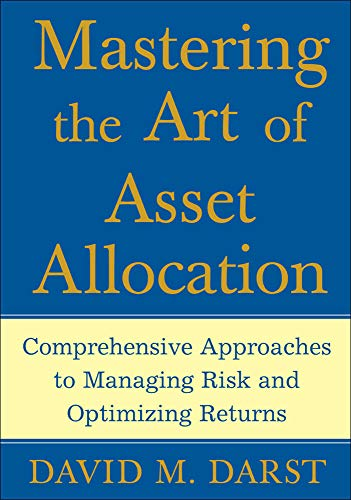 9780071463348: Mastering the Art of Asset Allocation: Comprehensive Approaches to Managing Risk and Optimizing Returns