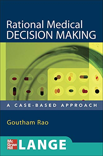 9780071463973: Rational Medical Decision Making: A Case-Based Approach (A & L Lange Series)