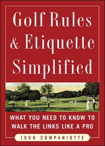 9780071464024: Golf Rules & Etiquette Simplified: What You Need to Know to Walk the Links Like a Pro