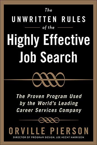 9780071464048: The Unwritten Rules of the Highly Effective Job Search: The Proven Program Used by the World's Leading Career Services Company