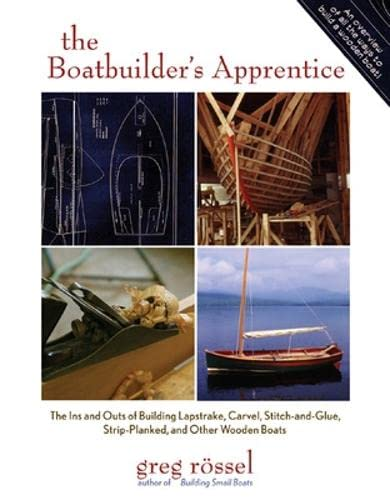9780071464055: The Boatbuilder's Apprentice: The Ins and Outs of Building Lapstrake, Carvel, Stitch-and-Glue, Strip-Planked, and Other Wooden Boa: The Ins and Outs ... Strip-planked, and Other Wooden Boats