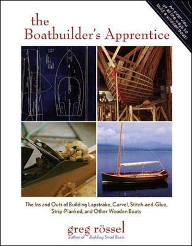 9780071464055: The Boatbuilder's Apprentice: The Ins and Outs of Building Lapstrake, Carvel, Stitch-and-Glue, Strip-Planked, and Other Wooden Boa (International Marine-RMP)