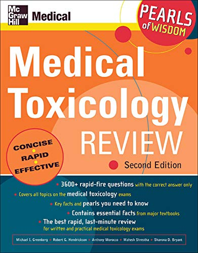 Medical Toxicology Review: Pearls of Wisdom, Second Edition (0071464530) by Anthony Morocco; Mahesh Shrestha; Michael Greenberg; Robert Hendrickson; Sharona Bryant