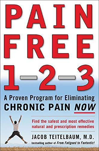 9780071464574: Pain Free 1-2-3: A Proven Program for Eliminating Chronic Pain Now