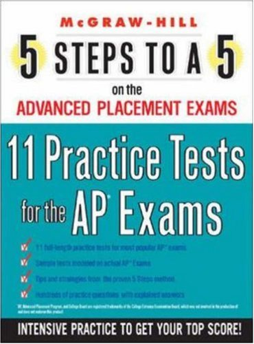 9780071464635: 5 Steps to a 5 11 Practice Tests for the AP Exams (5 Steps to a 5 on the Advanced Placement Examinations)