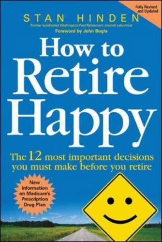9780071464666: How to Retire Happy: The 12 Most Important Decisions You Must Make Before You Retire