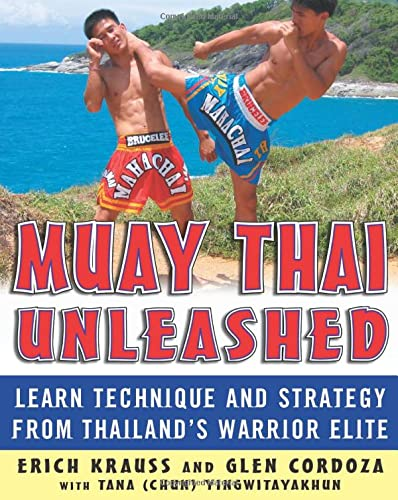 9780071464994: Muay Thai Unleashed: Learn Technique and Strategy from Thailand?s Warrior Elite (NTC Sports/Fitness)