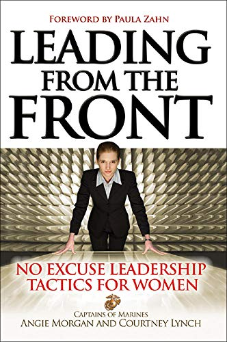 9780071465014: Leading From the Front: No-Excuse Leadership Tactics for Women