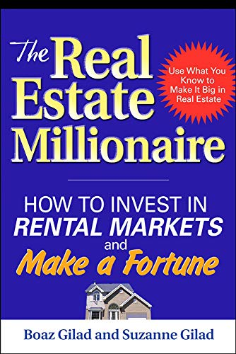 9780071465779: The Real Estate Millionaire: How to Invest in Rental Markets and Make a Fortune