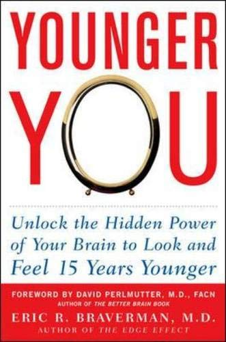 9780071466134: Younger You: Unlock the Hidden Power of Your Brain to Look and Feel 15 Years Younger