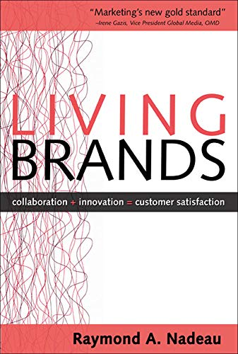9780071466141: Living Brands: Collaboration + Innovation = Customer Fascination