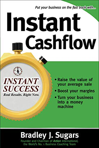 9780071466592: Instant Cashflow: Hundreds of Proven Strategies to Win Customers, Boost Margins and Take More Money Home (Instant Success)