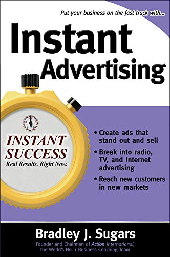 9780071466608: Instant Advertising: How to Write and Design Great Ads That Get Immediate Results (Instant Success Series)