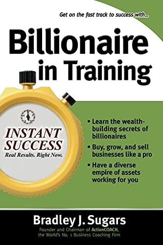 9780071466615: Billionaire In Training (Instant Success Series)