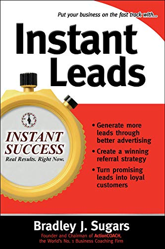 9780071466639: Instant Leads: Create a Steady Stream of Customers and Keep Your Business Growing (Instant Success Series)