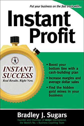 9780071466684: Instant Profit: Successful Strategies to Boost Your Margin and Increase the Profitability of Your Business (Instant Success Series)