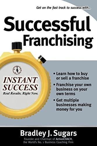 9780071466714: Successful Franchising: Expert Advice on Buying, Selling and Creating Winning Franchises (Instant Success Series)