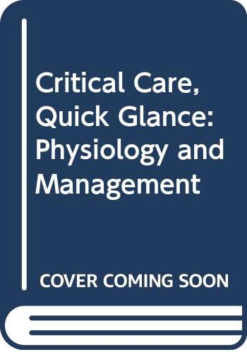 9780071467148: Critical Care, Quick Glance: Physiology and Management