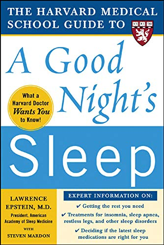 9780071467438: The Harvard Medical School Guide to a Good Night's Sleep (Harvard Medical School Guides)