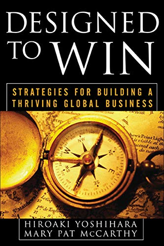 9780071467520: Designed to Win: Strategies for Building a Thriving Global Business (Business Books)