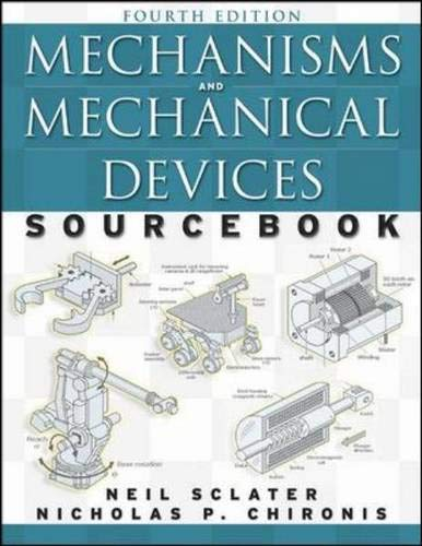 9780071467612: Mechanisms and Mechanical Devices Sourcebook, Fourth Edition