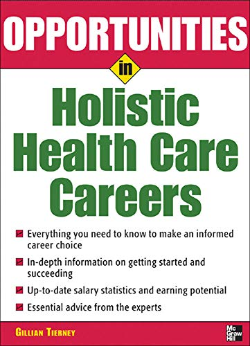 9780071467674: Opportunities in Holistic Health Care Careers (Opportunities In...Series)