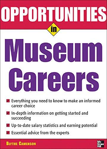 9780071467698: Opportunities in Museum Careers (Opportunities In...Series)