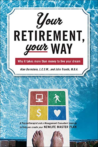 9780071467872: Your Retirement, Your Way: Why It Takes More Than Money to Live Your Dream