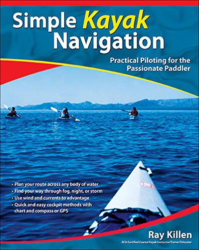 9780071467940: Simple Kayak Navigation: Practical Piloting for the Passionate Paddler