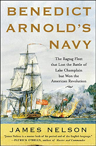 9780071468060: Benedict Arnold's Navy: The Ragtag Fleet That Lost the Battle of Lake Champlain but Won the American Revolution (International Marine-RMP)