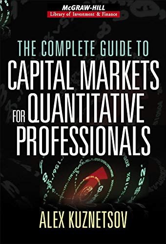 9780071468299: The Complete Guide to Capital Markets for Quantitative Professionals (McGraw-Hill Library of Investment and Finance)