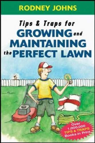9780071468602: Tips & Traps for Growing and Maintaining the Perfect Lawn (Tips and Traps)