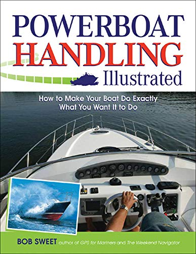 9780071468817: Powerboat Handling Illustrated: How to Make Your Boat Do Exactly What You Want It to Do (International Marine-RMP)