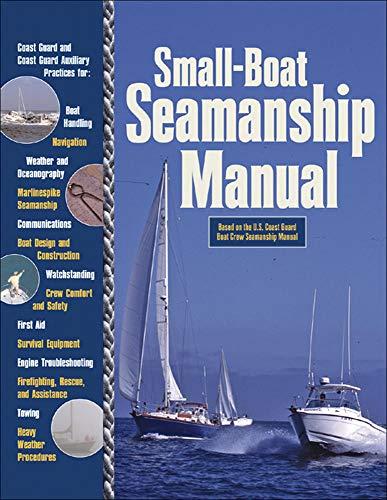 Small-Boat Seamanship Manual: Aarons, Richard N.