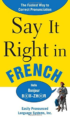 9780071469166: Say It Right In French (Say It Right! Series)