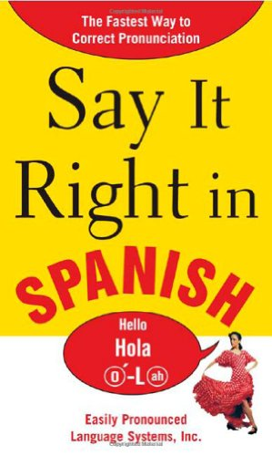 9780071469180: Say It Right In Spanish: The Easy Way to Pronounce Correctly (Say It Right! Series)