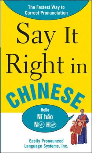 9780071469197: Say It Right In Chinese: The Easy Way to Pronounce Correctly! (Say it Right! Series)