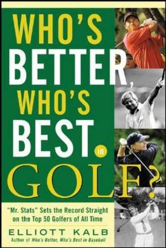 Who's Better, Who's Best in Golf? (007146977X) by Elliott Kalb