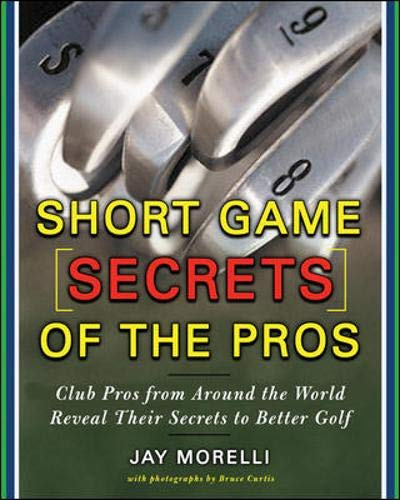 9780071469814: Short Game Secrets of the Pros: Tour and Club Pros from Around the World