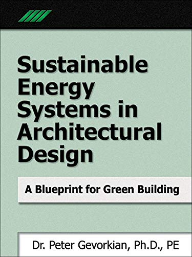 9780071469821: Sustainable Energy Systems in Architectural Design: A Blueprint for Green Design (Mechanical Engineering)