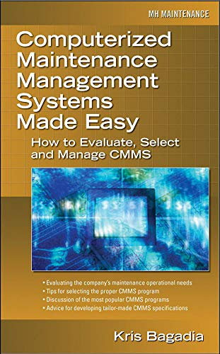 9780071469852: Computerized Maintenance Management Systems Made Easy: How to Evaluate, Select, and Manage CMMS