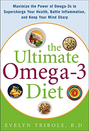 9780071469869: The Ultimate Omega-3 Diet: Maximize the Power of Omega-3s to Supercharge Your Health, Battle Inflammation, and Keep Your Mind S: Maximize the Power of ... and Keep Your Mind Sharp (All Other Health)