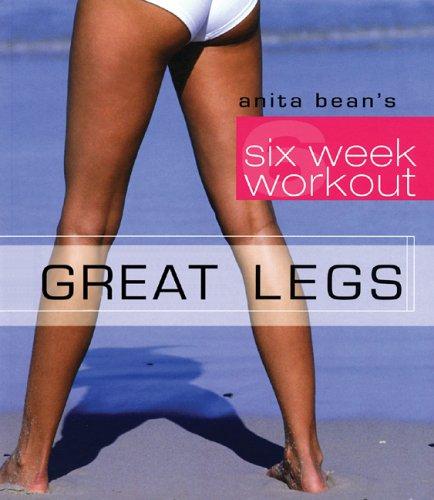9780071470230: Great Legs (Anita Bean's Six Week Workout)