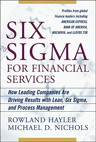 9780071470377: Six Sigma for Financial Services: How Leading Companies Are Driving Results Using Lean, Six Sigma, and Process Management