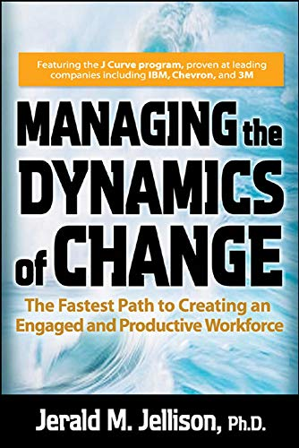 9780071470445: Managing the Dynamics of Change: The Fastest Path to Creating an Engaged and Productive Workplace
