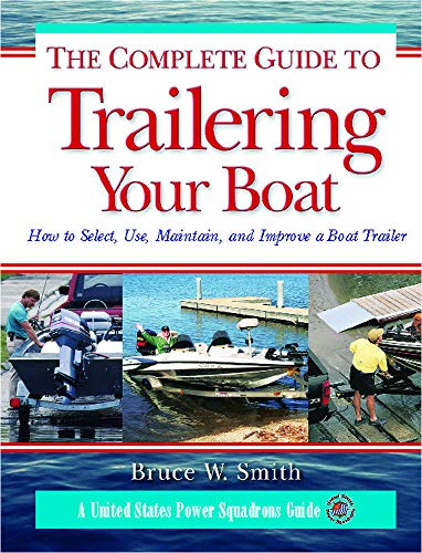 9780071471640: The Complete Guide to Trailering Your Boat: How to Select, Use, Maintain, and Improve Boat Trailers