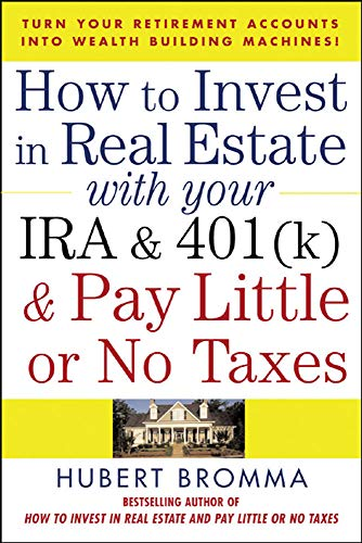 9780071471671: How to Invest in Real Estate With Your IRA and 401K & Pay Little or No Taxes
